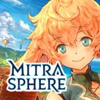 【毎日レアガチャ5回無料】美しい世界で繰り広げられる冒険が圧巻『ミトラスフィア -MITRASPHERE-』